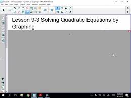 algebra lesson 9 3 solve quadratic