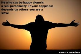 he who can be happy alone is a real personality com