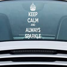 Amazon Com Keep Calm And Always Sparkle Car Decals Stickers White 12 Home Kitchen
