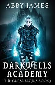 Amazon.com: Darkwells Academy: The curse begins: An academy  paranormal/urban fantasy romance eBook: James, Abby: Kindle Store