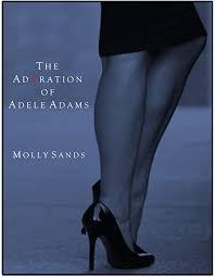 The Adoration of Adele Adams eBook: Sands, Molly: Amazon.co.uk ...
