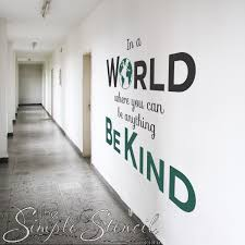 In A World Where You Can Be Anything Be Kind Wall Decal Sticker