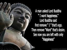 a man asked lord buddha i want happiness lod buddha said first