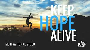 Image result for you keep hope alive
