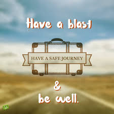 have a safe journey wish have a blast and be well on image of
