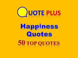 happy quotes top happiness quotes about life and love daily