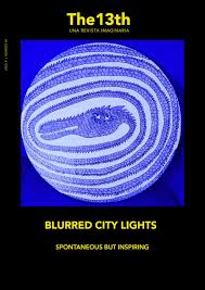 Blurred City Lights - Spontaneous but inspiring by Revista The 13th - issuu