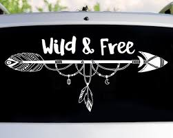 Wild And Free Arrow Car Decal Car Decals Window Decal Car Etsy