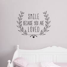 Wallums Wall Decor Smile Because You Are Loved Wall Decal Wayfair