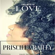 I Believe in Love by Priscilla Bailey on Amazon Music - Amazon.com