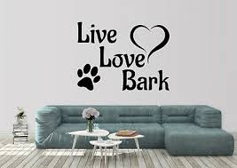 Live Love Bark Dog Sitting Room Kennel Vet Car Wall Art Vinyl Decal Sticker 2 58 Picclick