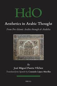 aesthetics in arabic thought from pre islamic arabia through al