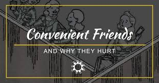 why it hurts to realize someone is just a convenient friend