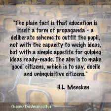 "quotes our education system is a ""docile citizen"" factory"