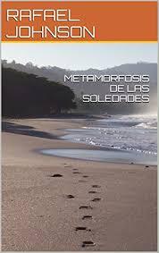 METAMORFOSIS DE LAS SOLEDADES (Spanish Edition) eBook: JOHNSON ...