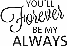 You Ll Forever Be My Always Quote The Walls