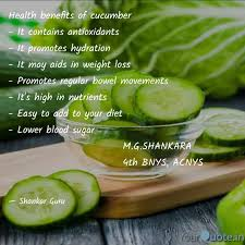 health benefits of cucumb quotes writings by shankar guru