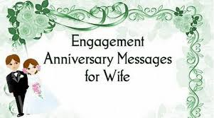 engagement anniversary messages for wife anniversary wishes