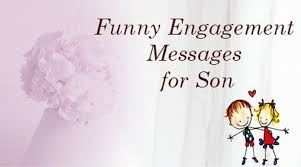 funny engagement messages for son