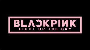 BLACKPINK: Light Up the Sky: UK release date and trailer from new Netflix  movie | Netflix