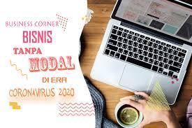 Bisnis Tanpa Modal di Era CoronaVirus (COVID-19) 2020