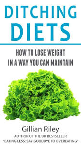 DITCHING DIETS: How to lose weight in a way you can maintain - Kindle  edition by Riley, Gillian. Health, Fitness & Dieting Kindle eBooks @  Amazon.com.