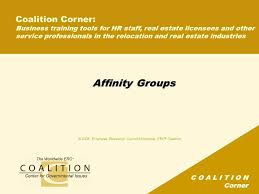C O A L I T I O N Corner Affinity Groups Coalition Corner: Business  training tools for HR staff, real estate licensees and other service  professionals. - ppt download