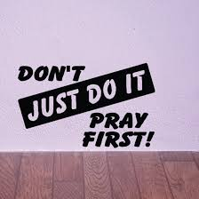 Don T Just Do It Pray First Decal