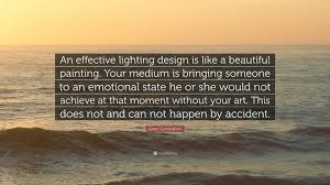 "glenn cunningham quote ""an effective lighting design is like a"