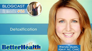 BetterHealthGuy.com - A Site Dedicated to Lyme Disease and Mold Illness -  Episode #56: Detoxification with Wendy Myers, FDN-P