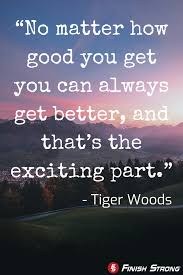 Tiger Woods Quote | Golf quotes, Into the woods quotes, Golf inspiration  quotes
