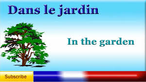 french lesson 39 learn french garden