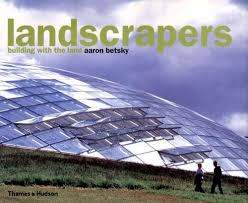 Landscrapers: Building With the Land by Betsky, Aaron: Very Good Hardcover  (2002)   Writers Den