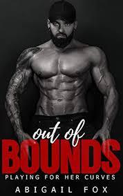 Out of Bounds: An Alpha Male Curvy Woman Romance - Kindle edition by Fox,  Abigail. Literature & Fiction Kindle eBooks @ Amazon.com.