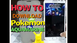 How to download pokemon aquamarine on Android 2017!! - YouTube