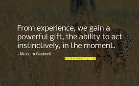 gain experience quotes top famous quotes about gain experience