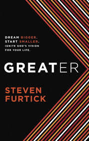 greater dream bigger start smaller ignite god s vision for your