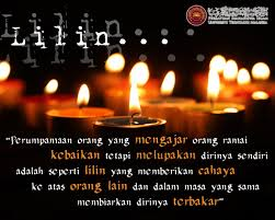 hidup jangan seperti lilin bisa menolong orang lain tapi tidak