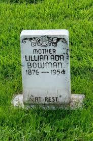 Lillian Ada Hunt Bowman (1876-1954) - Find A Grave Memorial