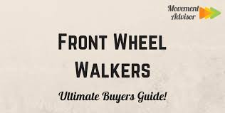 front wheel walkers movement advisor