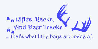 Mobel Wohnen Rifles Racks And Deer Tracks Thats What Little Boys Are Made Of Wall Decal Stick Maybrands Com Ng
