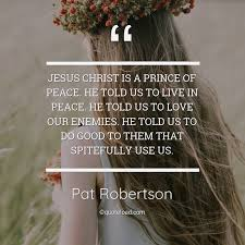 jesus christ is a prince of peace h pat robertson about peace