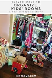 8 Clever Tips To Organize Your Kids Messy Closet Hip2save