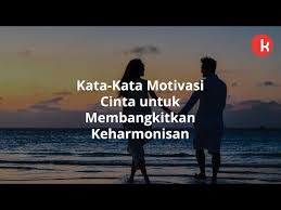 kata kata motivasi cinta sebagai penambah semangat kepogaul