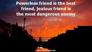 status for jealous friends