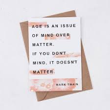 funny birthday card age is an issue mark twain quote bookishly