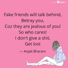 fake friends will talk be quotes writings by anjali bharani