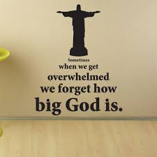 Sometimes We Forget How Big God Is Wall Decal Style And Apply