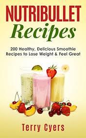 nutribullet recipes 200 healthy