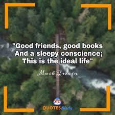 friendship quotes good friends good books a sleepy conscience
